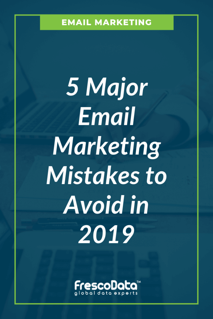 Major Email Marketing Mistakes to Avoid