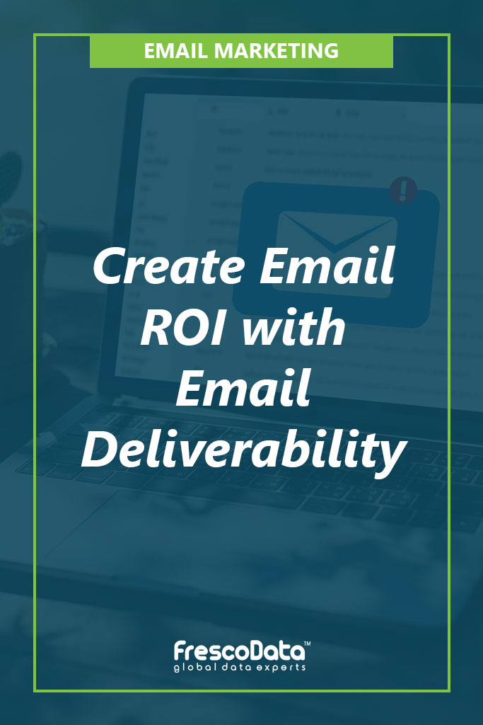 Create Email ROI with Email Deliverability