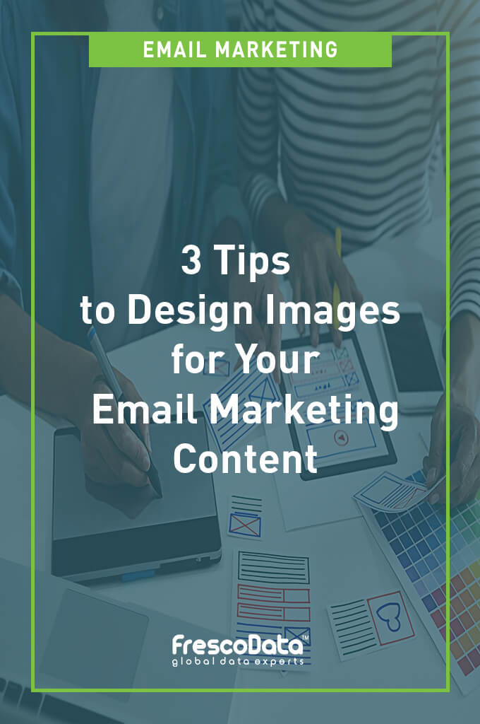 Tips to Design Images for Email Marketing