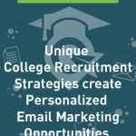 College Recruitment Strategies With Personalized Email Marketing
