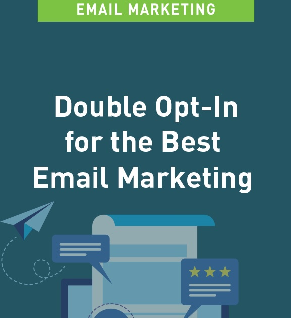Double Opt-In for Email Marketing