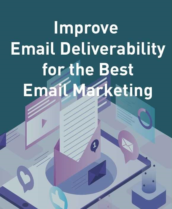 Improve Email Deliverability for Email Marketing